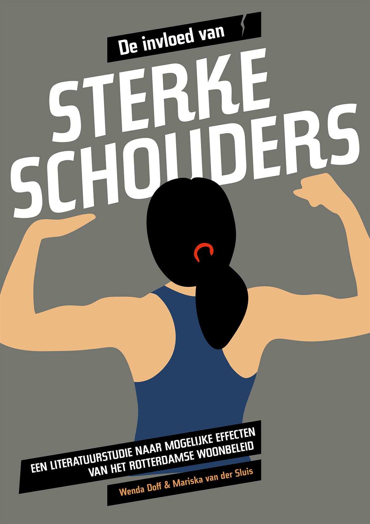 Onderzoeksrapport. Sterke schouders - Een literatuurstudie naar mogelijke effecten van het Rotterdamse woonbeleid. EUR