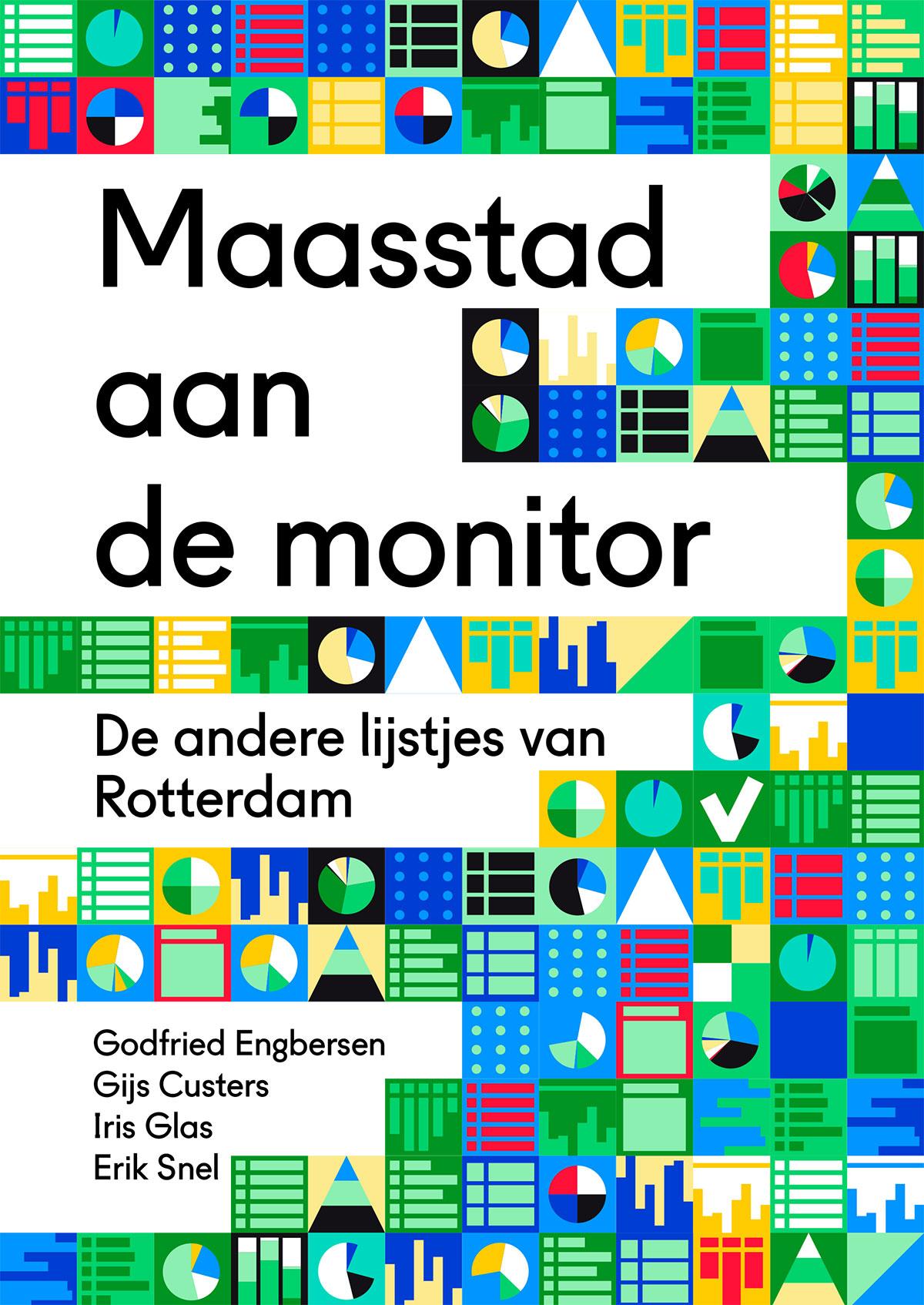 Onderzoeksrapport. Maasstad aan de monitor - De andere lijstjes van Rotterdam. EUR